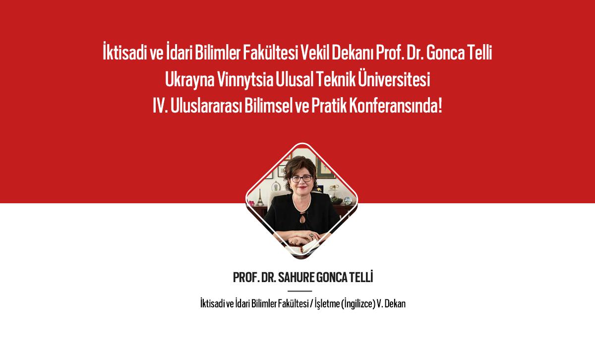 İktisadi ve İdari Bilimler Fakültesi Vekil Dekanı Prof. Dr. Gonca Telli IV. Uluslararası Bilimsel ve Pratik Konferansında!